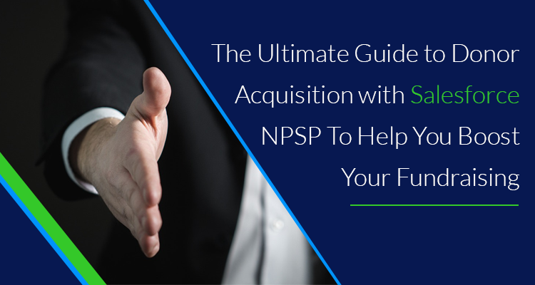 The Ultimate Guide to Donor Acquisition With Salesforce NPSP To Help